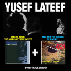 Before Down: The Music of Yusef Lateef + Jazz and the Sounds of Nature (Bonus Track Version)