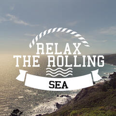 Relax: The Rolling Sea