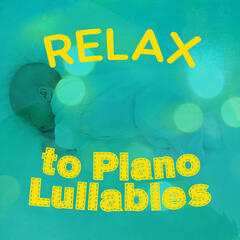 Relax to Piano Lullabies