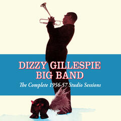 Dizzy Gillespie Big Band: The Complete 1956-57 Studio Sessions