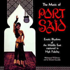 The Music of Port Said: Exotic Rhythms of the Middle East