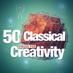50 Classical Pieces for Creativity