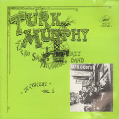 Turk Murphy and His San Francisco Jazz Band in Concert, Vol. 1