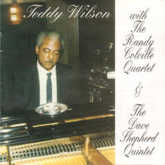 Teddy Wilson with the Randy Colville Quartet & The Dave Shepherd Quintet