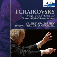"Tchaikovsky: Symphony No. 6 ""Pathetique"" & ""Romeo and Juliet - Fantasy Overture"""