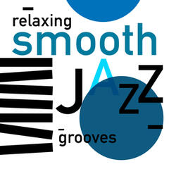 Relaxing Smooth Jazz Grooves