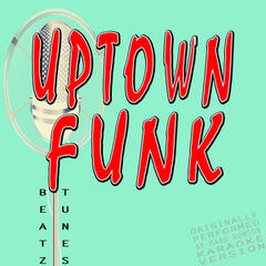 Uptown Funk (Originally Performed by Mark Ronson and Bruno Mars) [Karaoke Version]