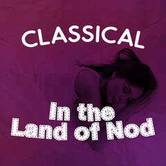 Classical: In the Land of Nod