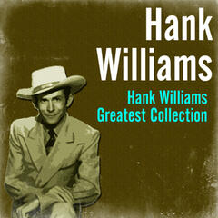 Hank Williams Greatest Collection