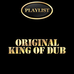 Playlist Original King of Dub