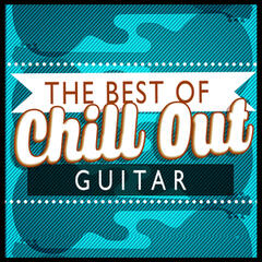 The Best of Chill out Guitar