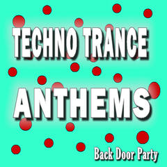 Techno Trance Anthems Back Door Party, Vol. 6