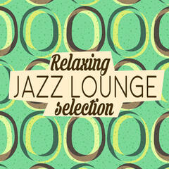 Relaxing Jazz Lounge Selection