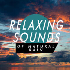 Relaxing Sounds of Natural Rain
