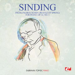 Sinding: Frühlingsrauschen (Rustle of Spring) for Piano, Op. 32, No. 3 (Digitally Remastered)