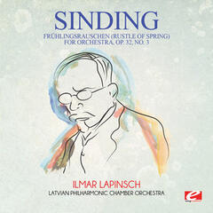 Sinding: Frühlingsrauschen (Rustle of Spring) for Orchestra, Op. 32, No. 3 (Digitally Remastered)