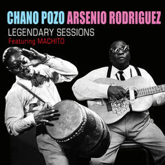 Chano Pozo and Arsenio Rodiguez Legendary Sessions (feat. Machito)