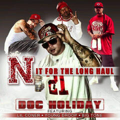 N It for the Long Haul (feat. Lil Coner, Young Droop & Big Tone)