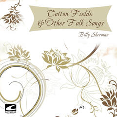 Cotton Fields & Other Folk Songs