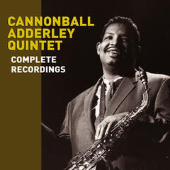 Complete Recordings by the Cannonball Adderley Quintet