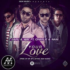 Your Love (feat. Charlie & Nani)