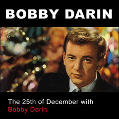 The 25th of December with Bobby Darin