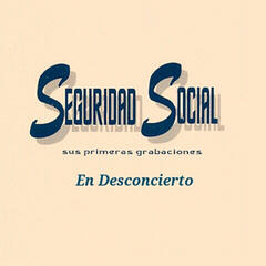 Seguridad Social - En Desconcierto