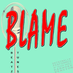 Blame (Originally Performed by Calvin Harris and John Newman) [Karaoke Version]