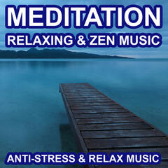 Meditation - Relaxing and Zen Music - Anti Stress and Relax Music