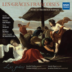 Les Grâces Françoises: Music of the French Baroque