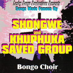 Lesley Bongo Productions Presents Songs Made Famous By Shongwe And Khuphuka Saved Group