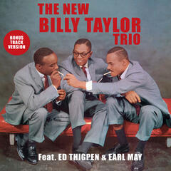 The New Billy Taylor Trio (feat. Ed Thigpen & Earl May) [Bonus Track Version]