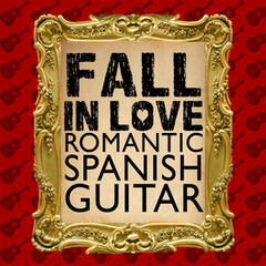 Fall in Love: Romantic Spanish Guitar