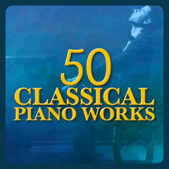 50 Classical Piano Works