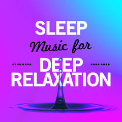 Sleep Music for Deep Relaxation