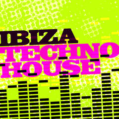 Ibiza Techno House