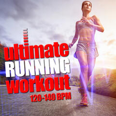 Ultimate Running Workout (120-140 BPM)