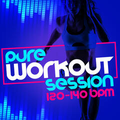 Pure Workout Session (120-140 BPM)