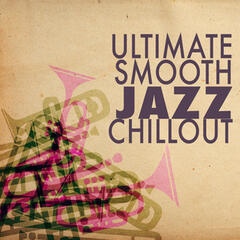 Ultimate Smooth Jazz Chillout