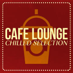Cafe Lounge Chilled Selection
