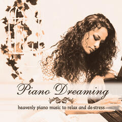 Piano Dreaming: Heavenly Piano Music to Relax and De-Stress