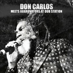Don Carlos Meets Aggrovators at Dub Station