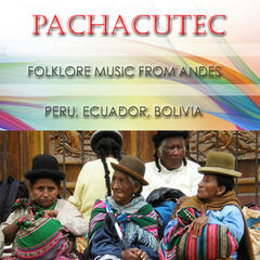 Pachacutec - Folklore Music From Andes