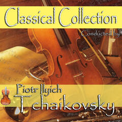 Classical Collection Composed by Piotr Ilyich Tchaikovsky
