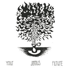Your Joyous Future