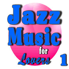 Jazz Music for Lovers, Vol. 1 (Instrumental)