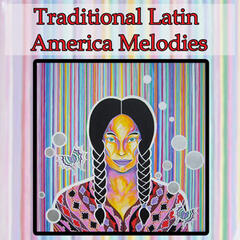 Traditional Latin America Melodies