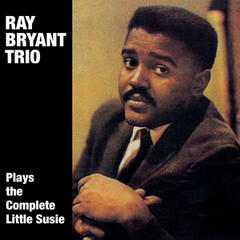 "Ray Bryant Plays the Complete ""Little Susie"" (feat. Tommy Bryant & Oliver Jackson)"