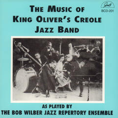 The Music of King Oliver's Creole Jazz Band as Played by the Bob Wilber Jazz Repertory Ensemble