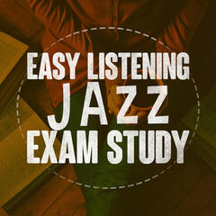 Easy Listening Jazz Exam Study
